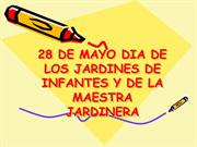 28 DE MAYO DIA DE LOS JARDINES DE