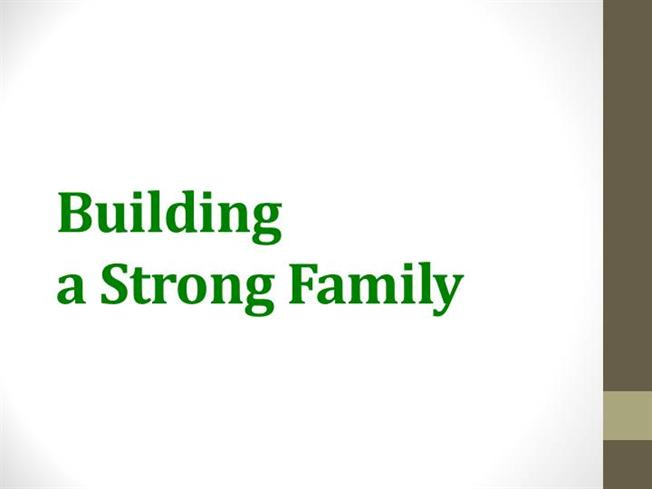 Building Strong Families Building a Strong Family |