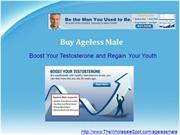 Buy Ageless Male and Defeat the Effects of Andropause