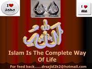 Islam Is The Complete Way Of Life, Dr. Sajid Mumtaz Sodhar1
