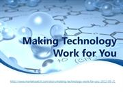 Making Technology Work for You