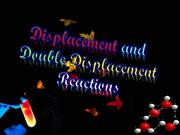 Displacement and double displacement reactions