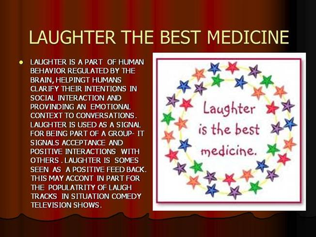 "laughter is a medicine remedy essay Introduction: laughter is a great thing, that's why we've all heard the saying, ""laughter is the best medicine"" there is strong evidence that laughter can."