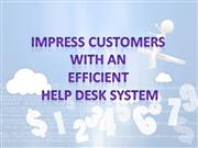 Impress Customers With A Efficient Help Desk System