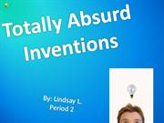 Totally Absurd Inventions by Lindsay L.
