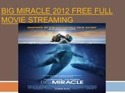 Big miracle 2012 Free Full Movie Streaming