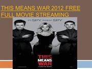 This means war 2012 Free Full Movie Streaming