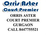 ORRIS ASTER COURT PREMIER GURGAON CALL - 8447755521