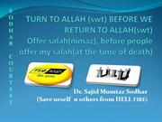 TURN TO ALLAH (swt) BEFORE IT'S TOO LATE..Dr. Sajid M.Sodhar