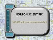 NORTON SCIENTIFIC - 300,000 will Lose Internet on July 9