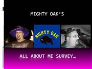 Mighty Oak's All About Me Survey