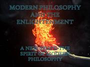 MODERN PHILOSOPHY AND THE ENLIGHTENMENT