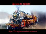 Palace on wheels new ppt