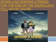 Download Seeking a Friend for the End of The World 2012 Full Movie Onl