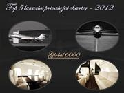 Top 5 luxuries private jet charter – 2012
