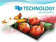 3D TECHNOLOGY by kanishka