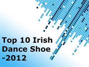 Top Irish Dancing Shoes -2012
