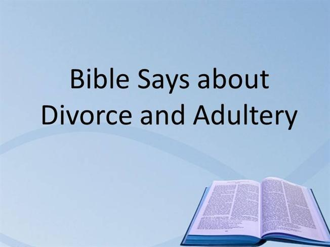 Bible Says about Divorce And Adultery  authorSTREAM