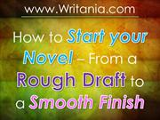 How to Start your Novel – From a Rough Draft to a Smooth Finish