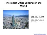 The Tallest Office Buildings in the World