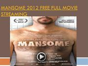 Mansome 2012 free full movie streaming