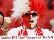 European 2012 Soccer Championship - the FANS