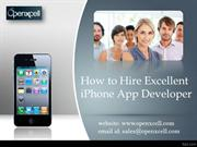 How To Hire Excellent iPhone App Developer