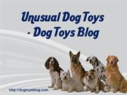 Unusual Dog Toys - Dog Toys Blog