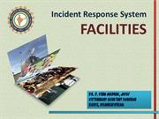 Incident Response System: Facilities