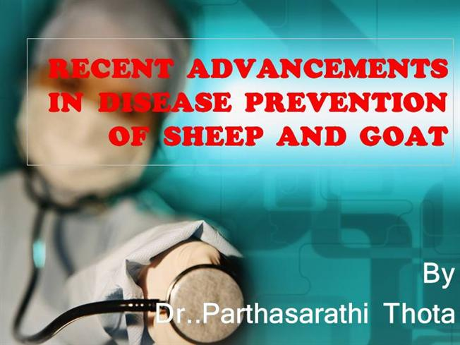 RECENT ADVANCEMENTS in DISEASE PREVENTION of SHEEP AND GOAT