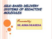 SILK-BASED DELIVERY  SYSTEMS OF BIOACTIVE MOLECULES ppt