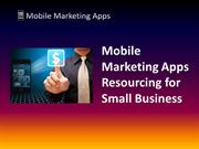 Mobile Marketing Apps Resourcing for Small Business