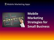Mobile Marketing Strategies for Small Business