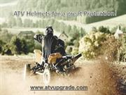 ATV Helmets for a great protection!