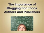 The Importance of Blogging For Ebook Authors and Publishers