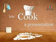 Lets cook a presentation