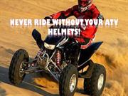 Never ride without your ATV Helmets!