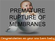 Pre-Mature Rupture of the Membranes