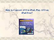 How to Convert AVI to iPad, Play AVI on iPad Free