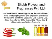 Shubh Flavour and Fragrances Pvt