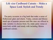 Life size Cardboard Cutouts – Make a Space Look Stylish and Trendy
