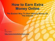 How to Earn Extra Money Online - The Easiest Way To Start Making Money