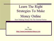 Learn The Right Strategies To Make Money Online
