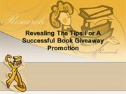 Revealing The Tips For A Successful Book Giveaway Promotion