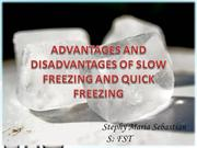 advantages and disadvantages of slow and quick freezing