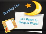 Is it Better to Sleep or Work-powerpoint
