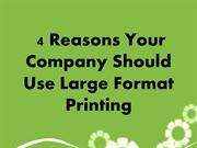 4 Reasons Your Company Should Use Large Format Printing