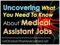 Uncovering What You Need To Know About Medical Assistant Jobs