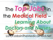The Top Jobs in the Medical Field - Learning About Doctors and Nurses