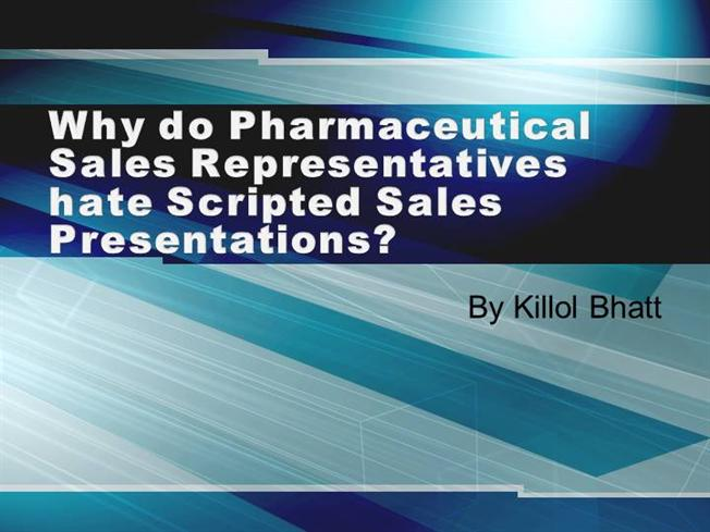 Why Do Pharmaceutical Sales Representatives Hate Scripted Sales